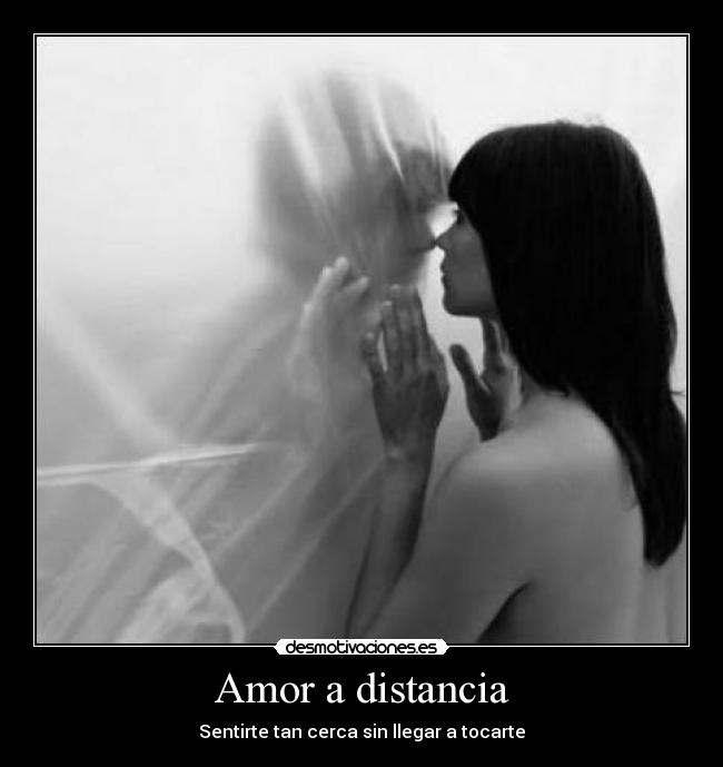 carteles amor distancia amor distancia sentirte cerca sin llegar tocarte desmotivaciones