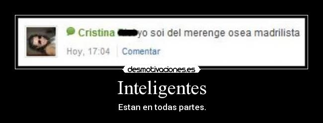 Inteligentes - Estan en todas partes.