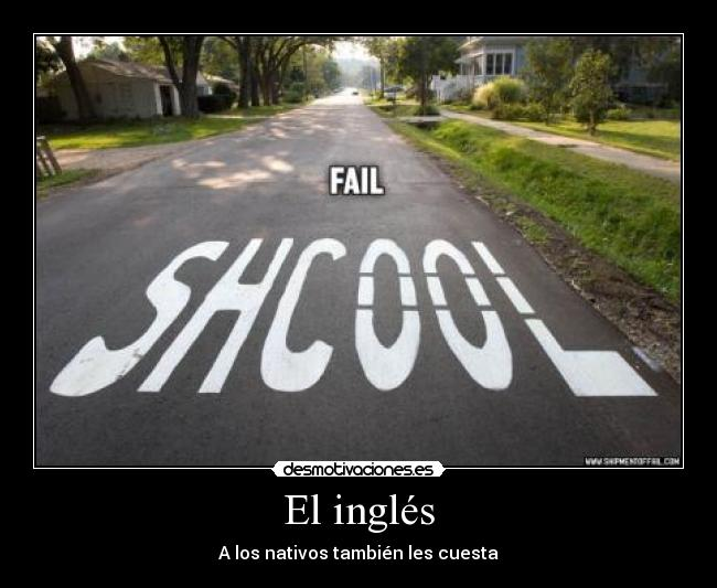 carteles school fail ingles english desmotivaciones