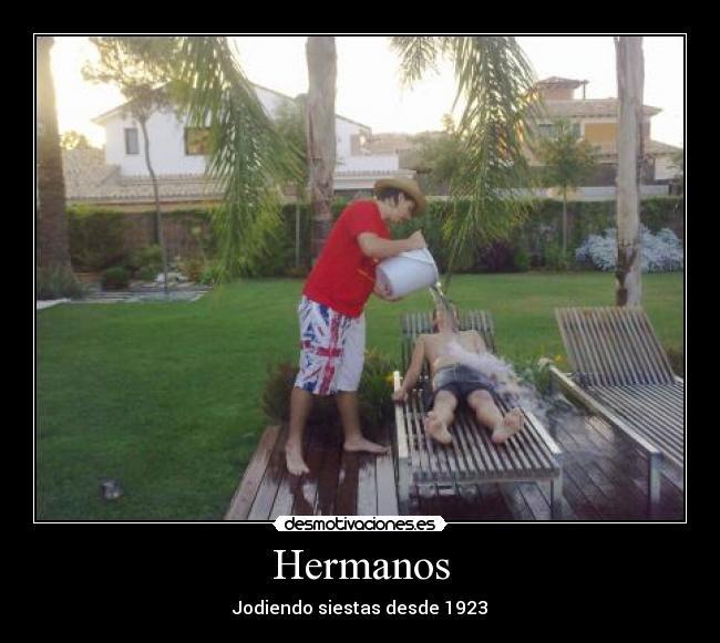 Desmotivaciones de hermanos!!