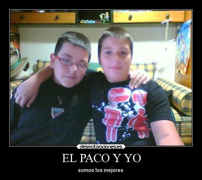 El Paco y yo