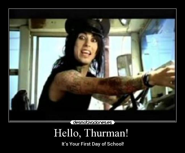 Hello, Thurman!  - It\s Your First Day of School!