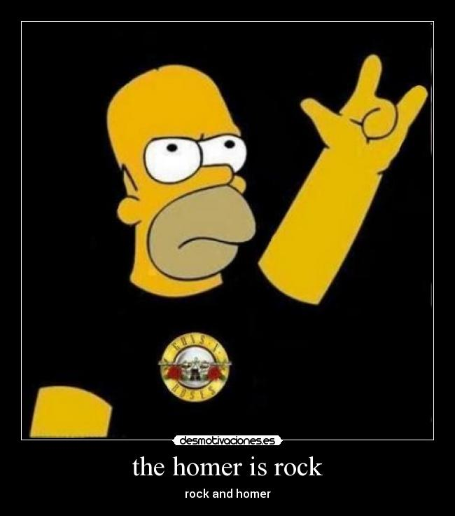 the homer is rock - rock and homer