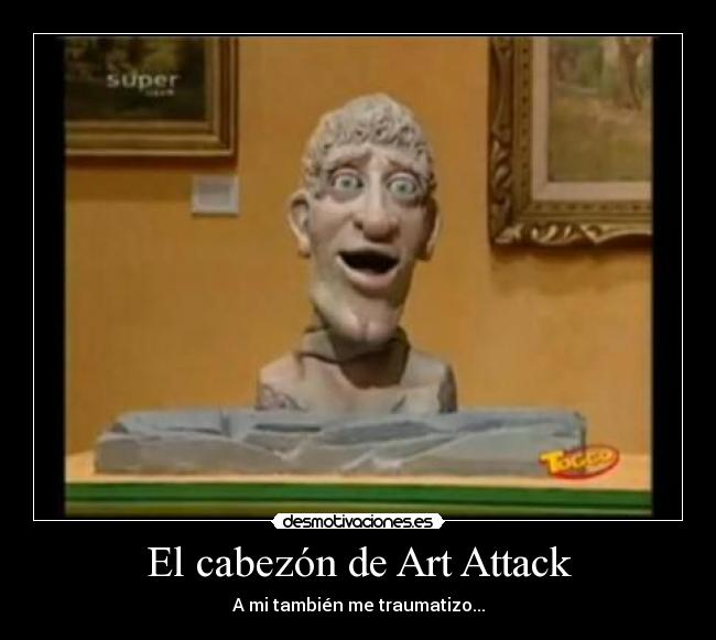 "Arruinaron ""Art Attark"""
