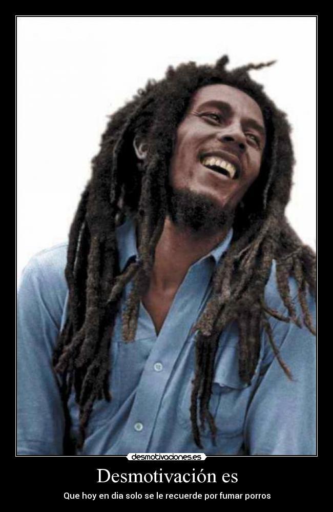 carteles bob marley musica reggae rastafari marihuana desmotivaciones