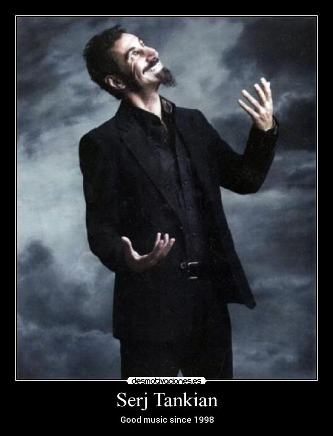 Serj Tankian - Good music since 1998