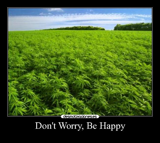 Dont Worry, Be Happy -
