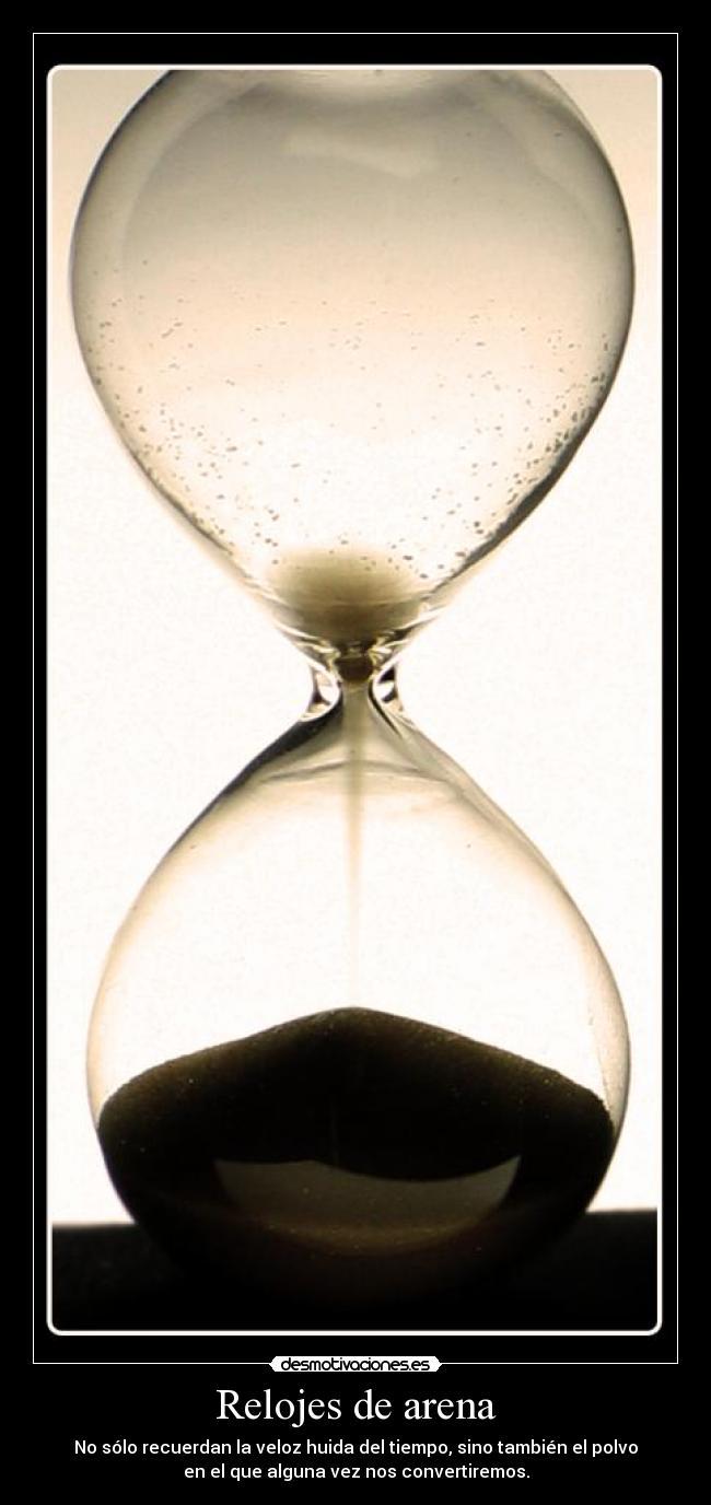 Relojes de arena desmotivaciones for Fotos de reloj de arena