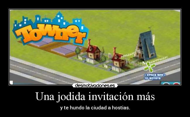 carteles towner jodida invitacion mas hundo ciudad hostias desmotivaciones