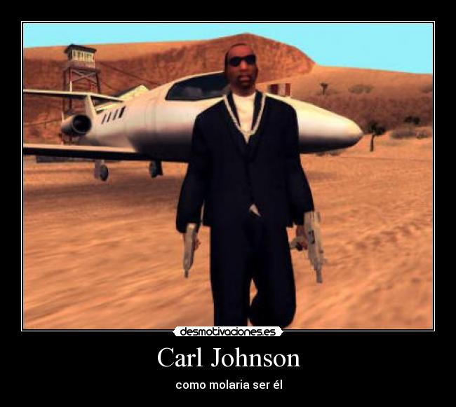 Carl Johnson - como molaria ser él