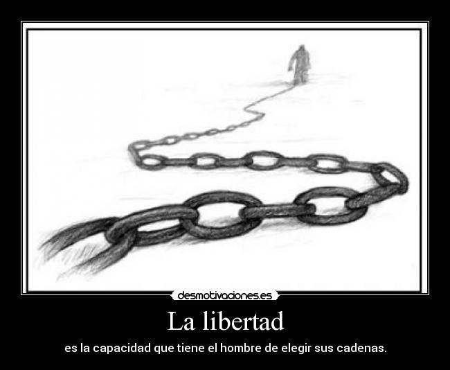 La libertad | Desmotivaciones