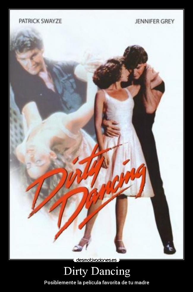 Dirty dancing desmotivaciones - Pelicula dirty dancing ...