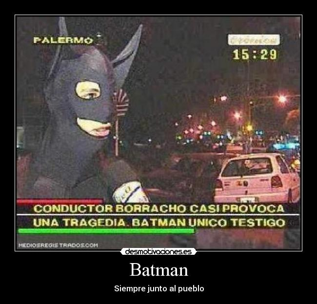 carteles cronica tv bizarro batman choque borracho desmotivaciones
