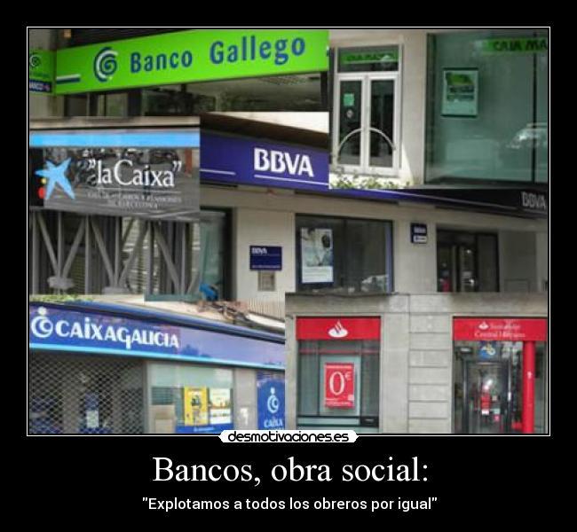 Bancos Obra Social Desmotivaciones - Bancos-de-obra