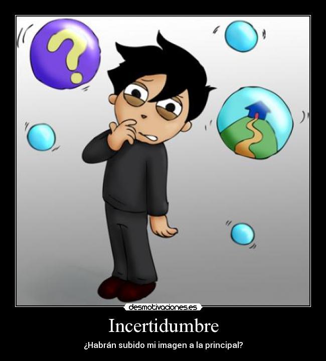 incertidumbre: