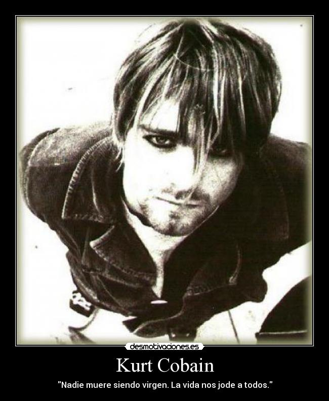 Desmotivaciones - Kurt Cobain