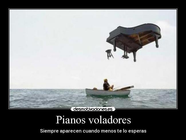carteles piano volador desmotivaciones