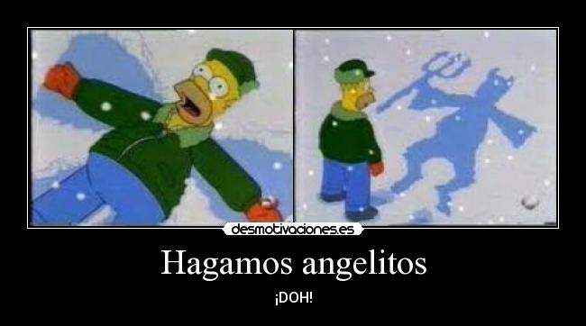 Hagamos angelitos - ¡DOH!