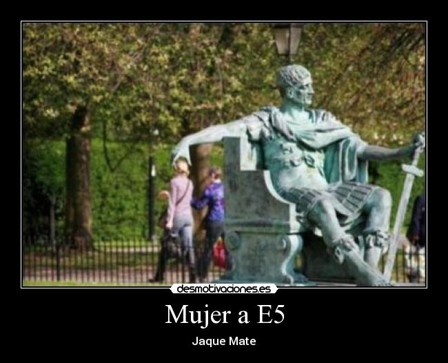 Mujer a E5 - Jaque Mate