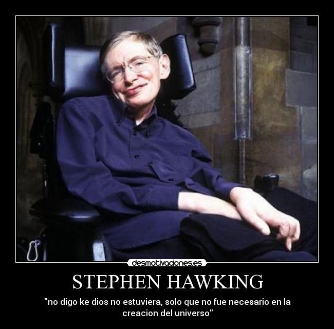 STEPHEN HAWKING | Desmotivaciones