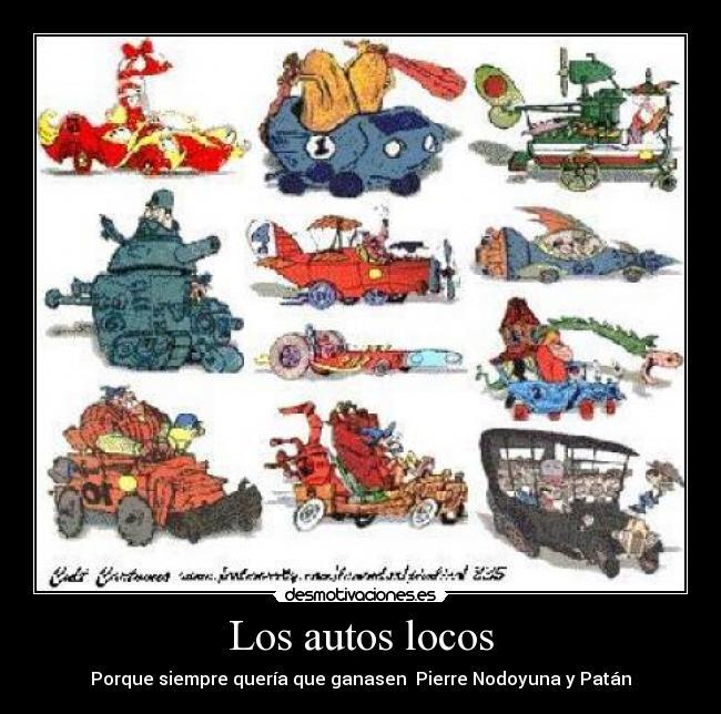 Los Autos Locos Desmotivaciones