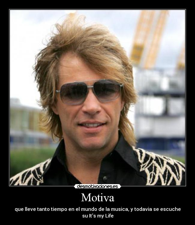 carteles bon jovi its life hard rock desmotivaciones