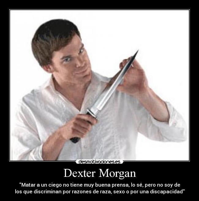 Dexter Morgan Desmotivaciones