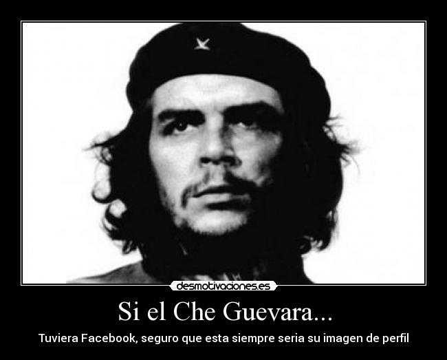 Si El Che Guevara Desmotivaciones