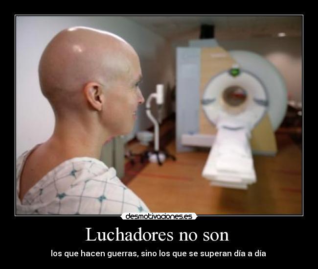 Imágenes Y Carteles De Cancer Pag 105 Desmotivaciones