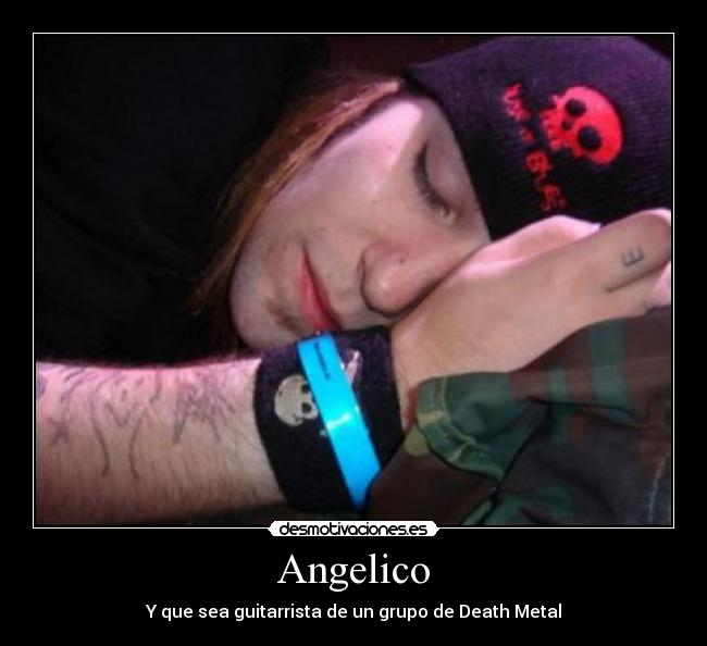 Angelico - Y que sea guitarrista de un grupo de Death Metal
