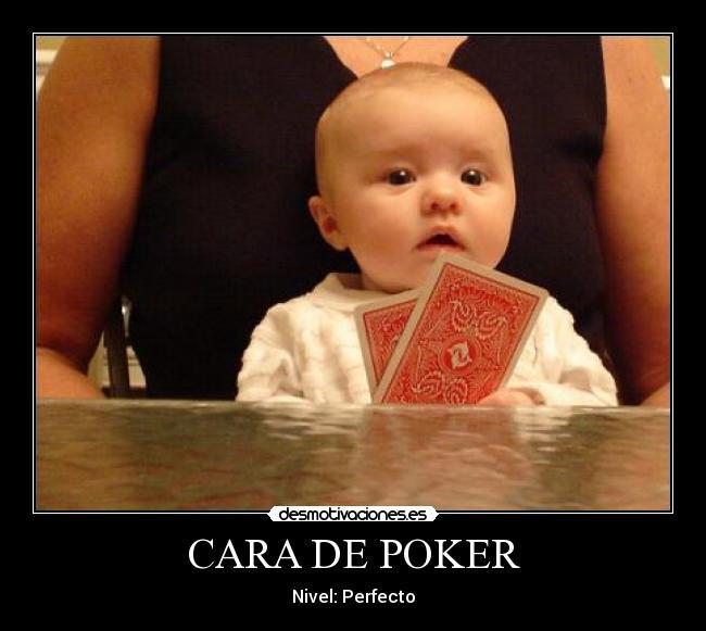 Cara De Poker Desmotivaciones
