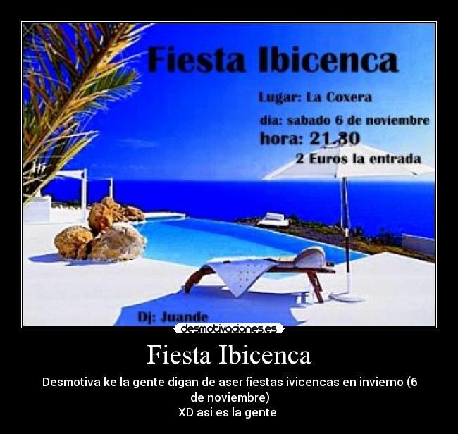Fiesta ibicenca desmotivaciones - Fiesta ibicenca ...