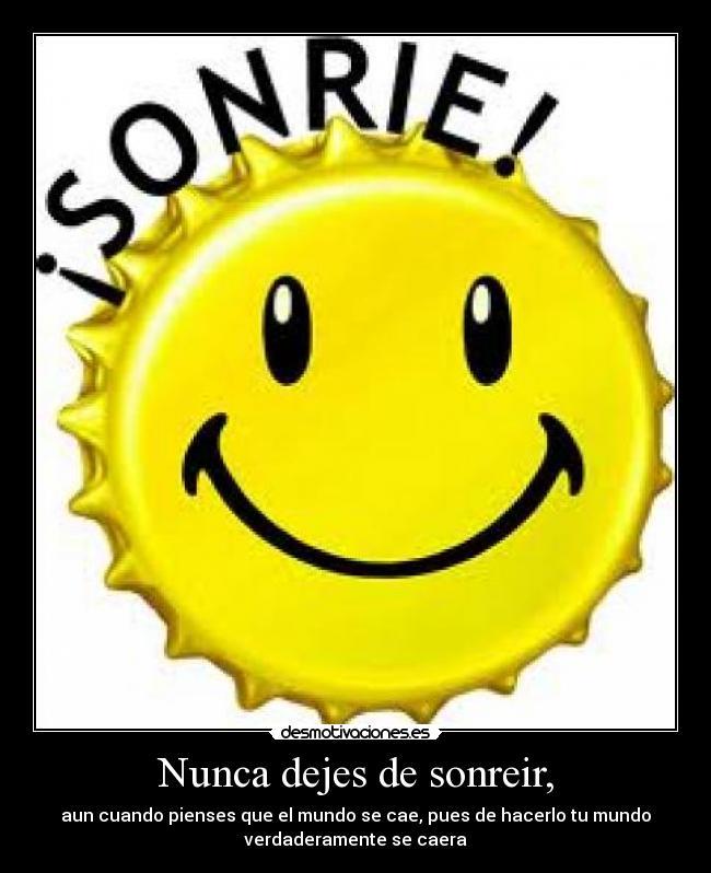 Nunca Dejes De Sonreir Desmotivaciones