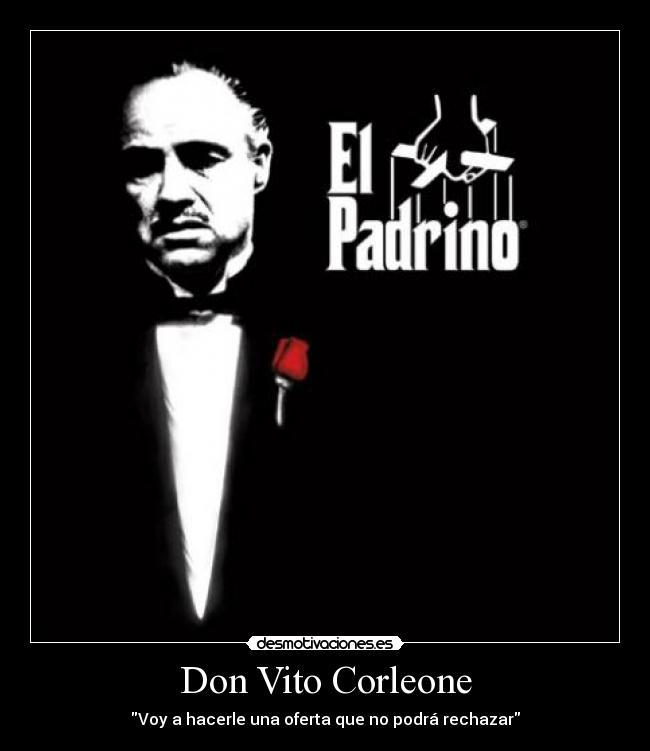 Carteles y Desmotivaciones de don vito corleone padrino the godfather
