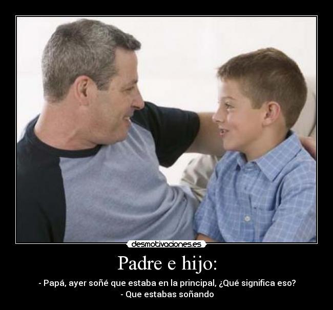 carteles padre conversacion padre hijo desmotivaciones