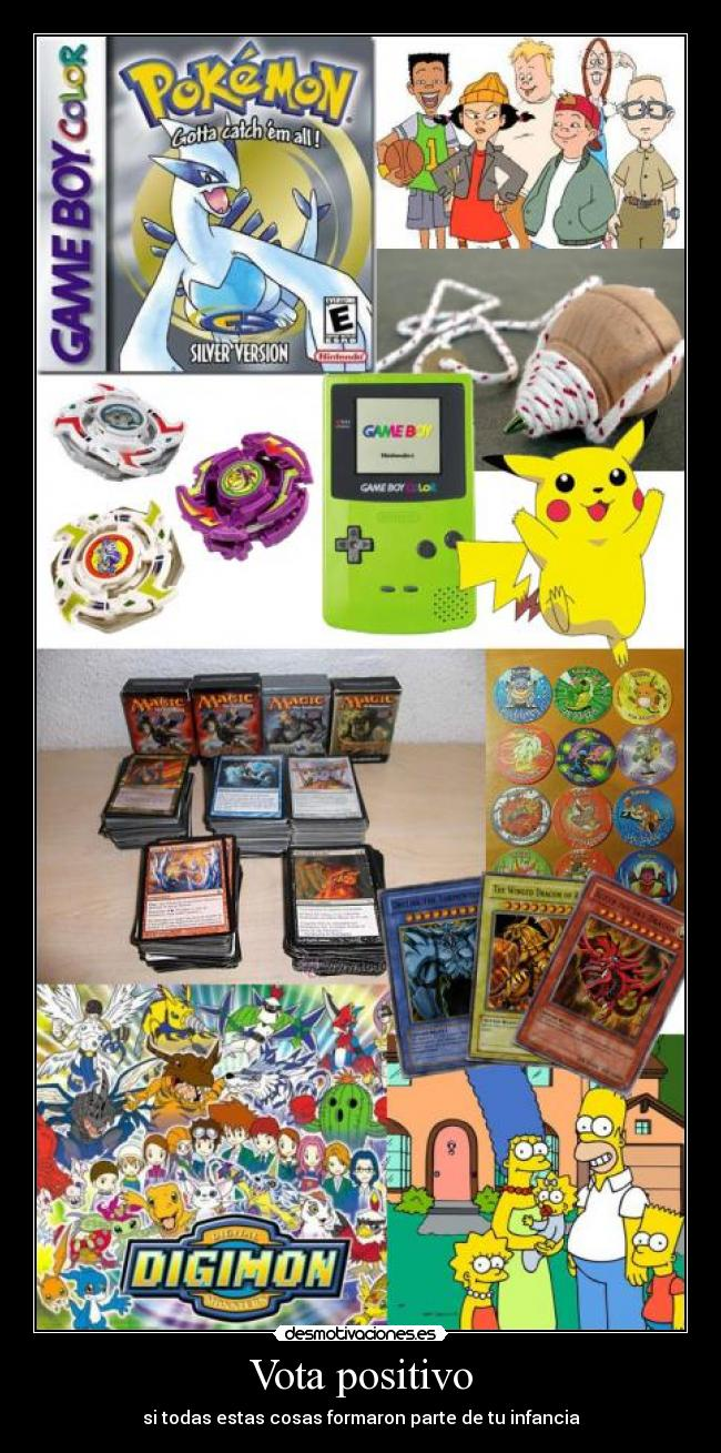 carteles infancia pokemon simpsons beyblade banda del patio magic cartas tazos peonza game boy pokem desmotivaciones
