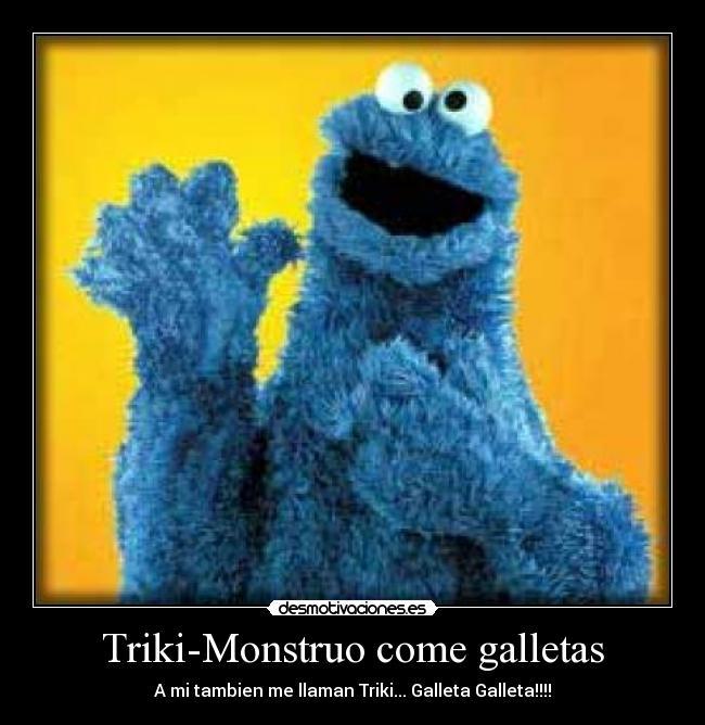 Triki-Monstruo come galletas - desmotivaciones.