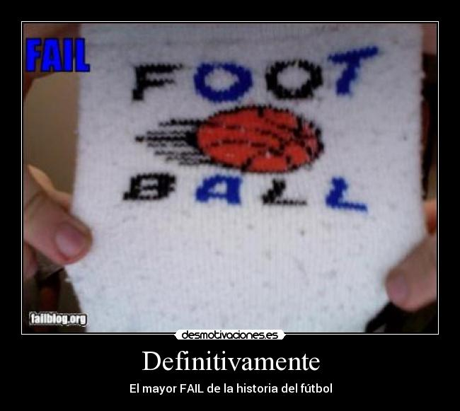 Definitivamente - El mayor FAIL de la historia del fútbol