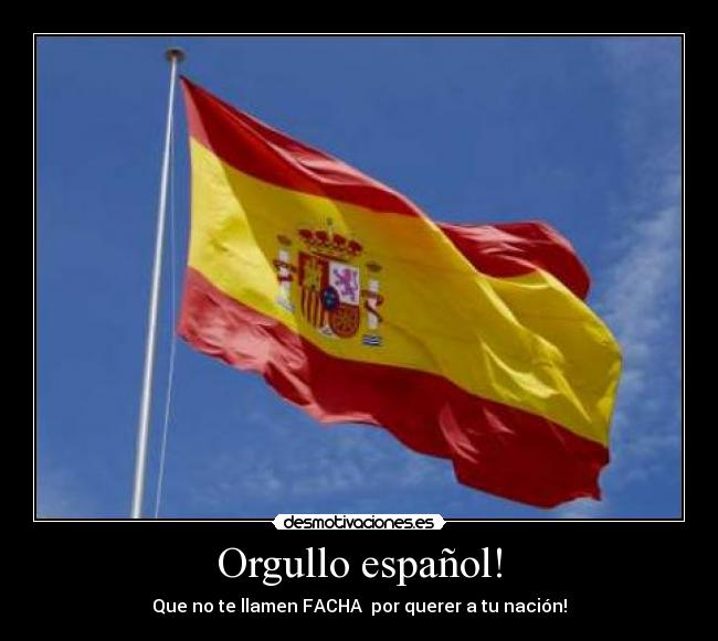 Orgullo Español Desmotivaciones