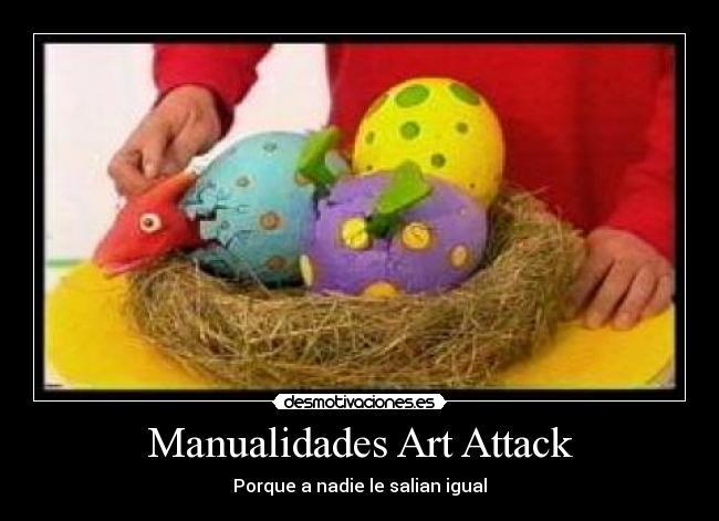 Pin manualidades art attack desmotivacioneses on pinterest - Manualidades art attack ...