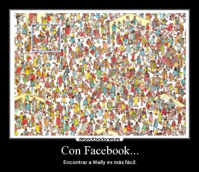 Con Facebook... - Encontrar a Wally es más fácil.
