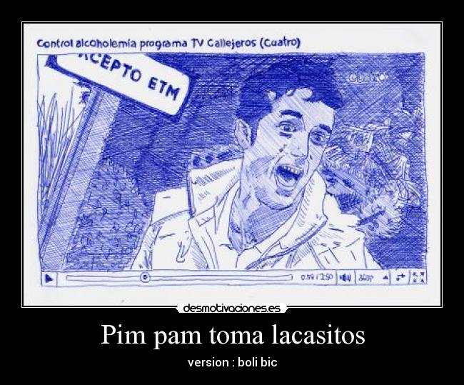 Pim pam toma lacasitos - version : boli bic