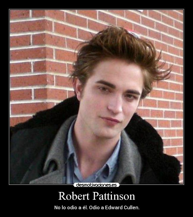 carteles robert pattinson edward cullen crepusculo twilight odio desmotivaciones