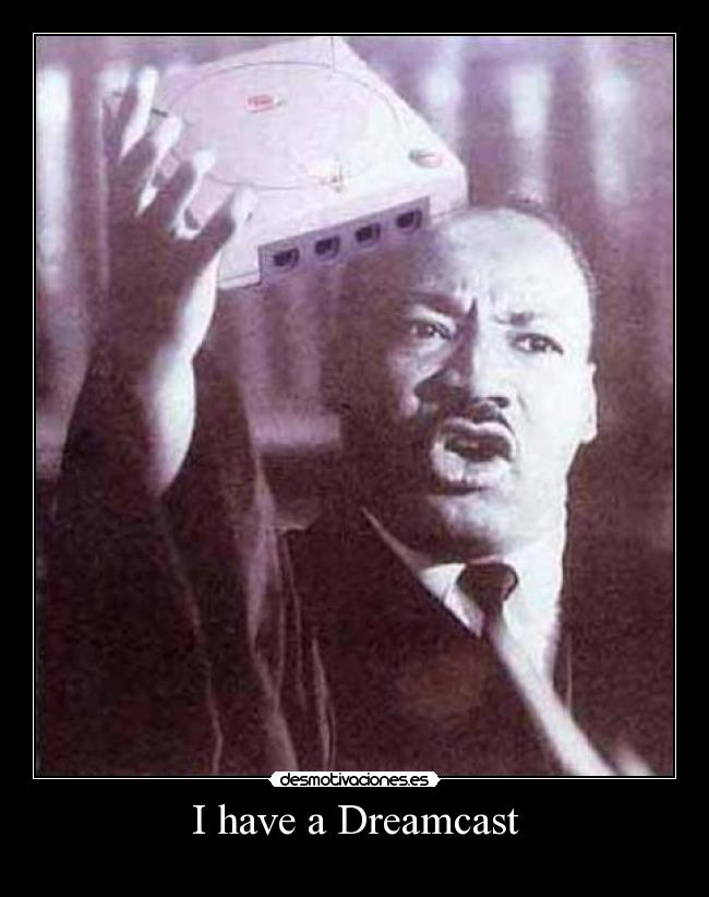 carteles martin luther king dreamcast desmotivaciones