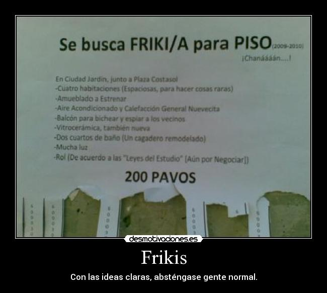 Frikis - Con las ideas claras, absténgase gente normal.