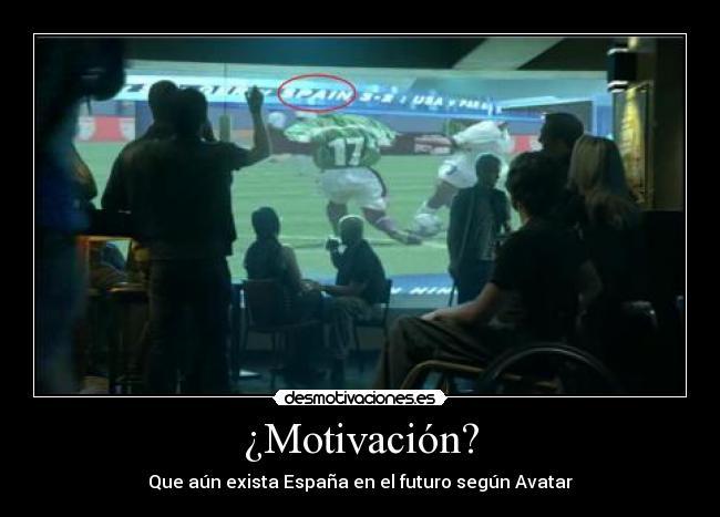carteles espana futuro avatar cameron motivacion desmotivacion futbol desmotivaciones