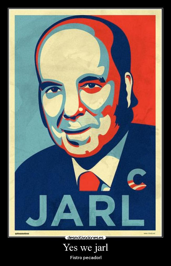 Yes we jarl - Fistro pecadorl