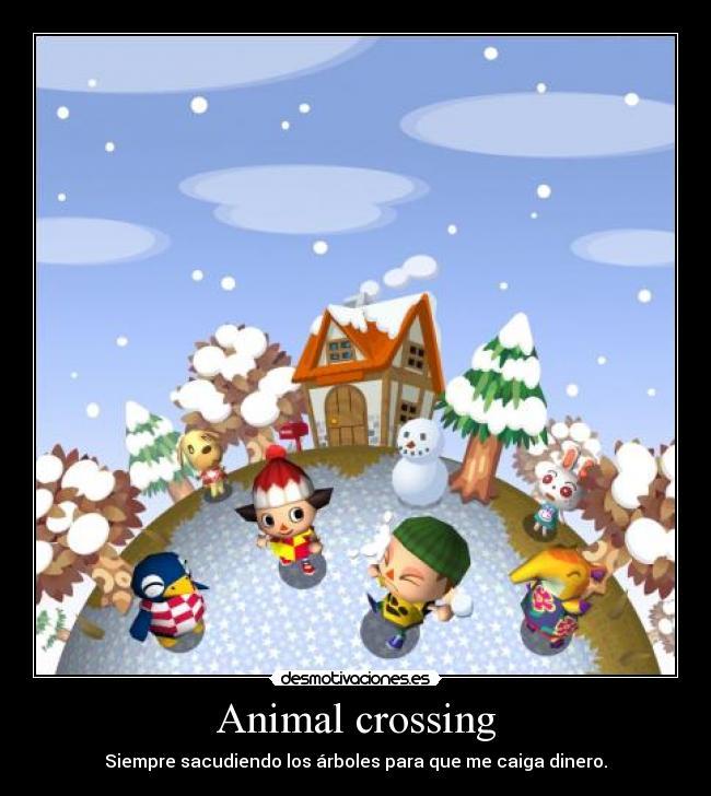 Animal crossing - Siempre sacudiendo los árboles para que me caiga dinero.
