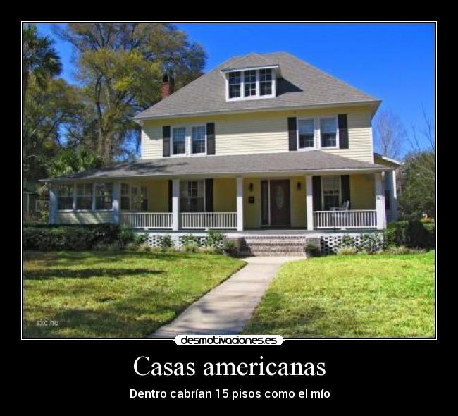 Casas americanas desmotivaciones - Casas americanas espana ...