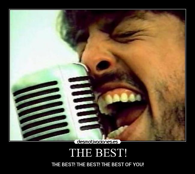 THE BEST! - THE BEST! THE BEST! THE BEST OF YOU!